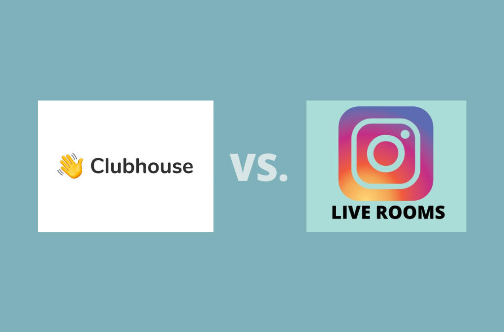Instagram Live Rooms vs. Clubhouse